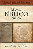 Manual Bíblico Nelson: Tu guía completa de la Biblia (Spanish Edition)