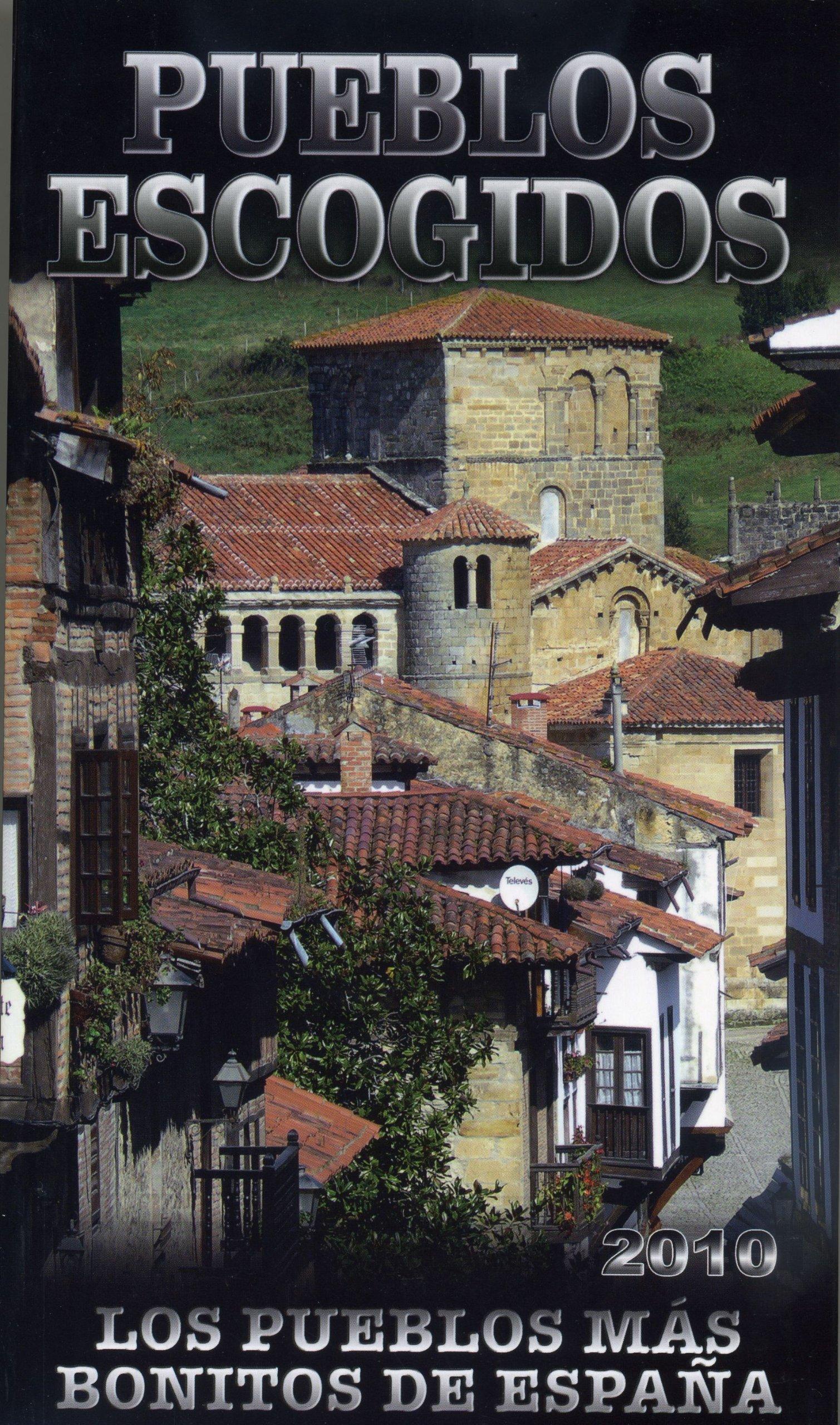 Pueblos escogidos 2010 - los pueblos mas bonitos de España Guia ...