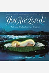 You Are Loved: Welcome Wishes for New Babies Kindle Edition