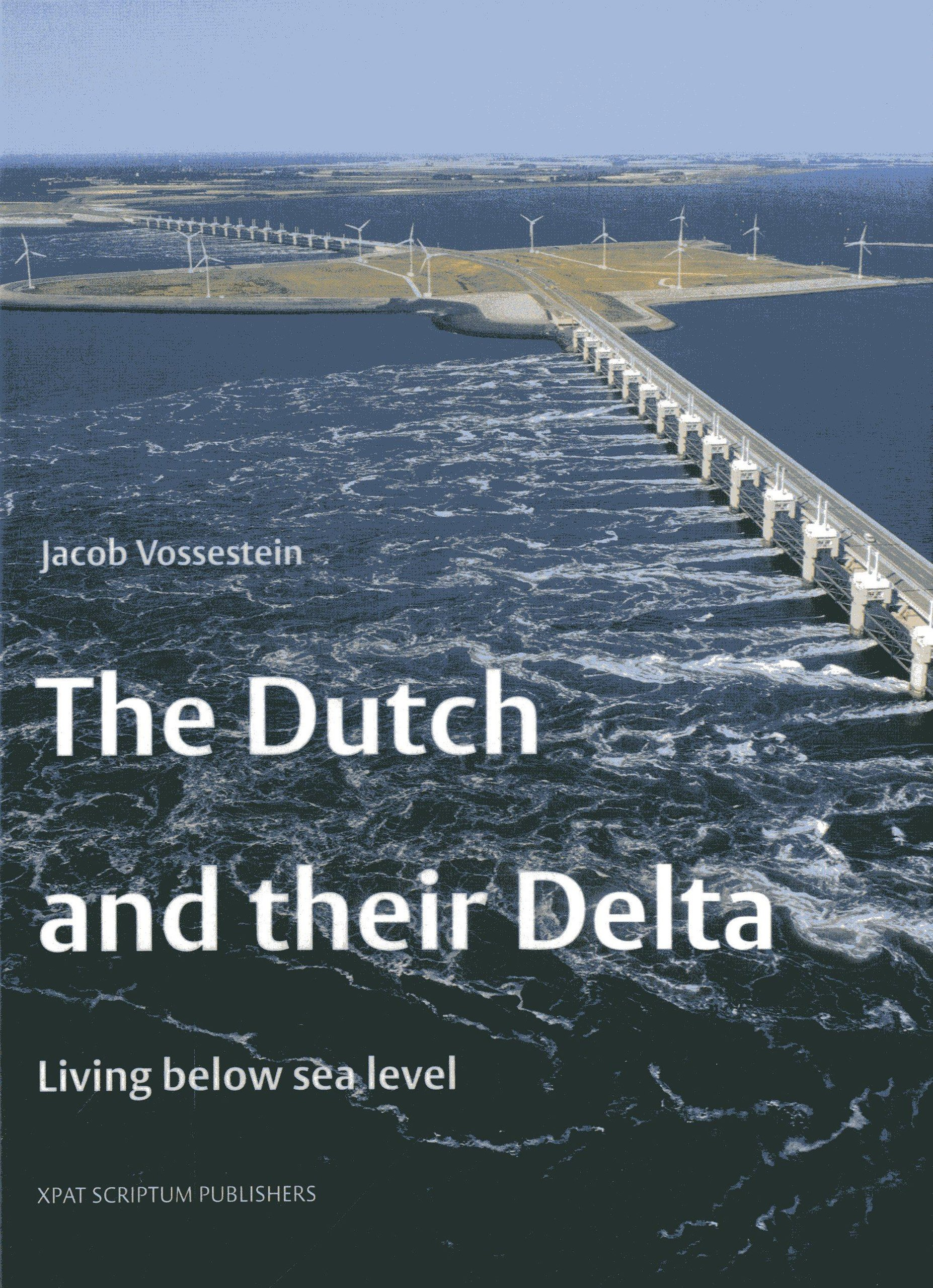 the dutch and their delta living below sea level jacob vossesstein