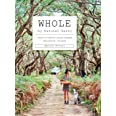 Whole: Down-to-Earth Plant-Based Wholefood Recipes