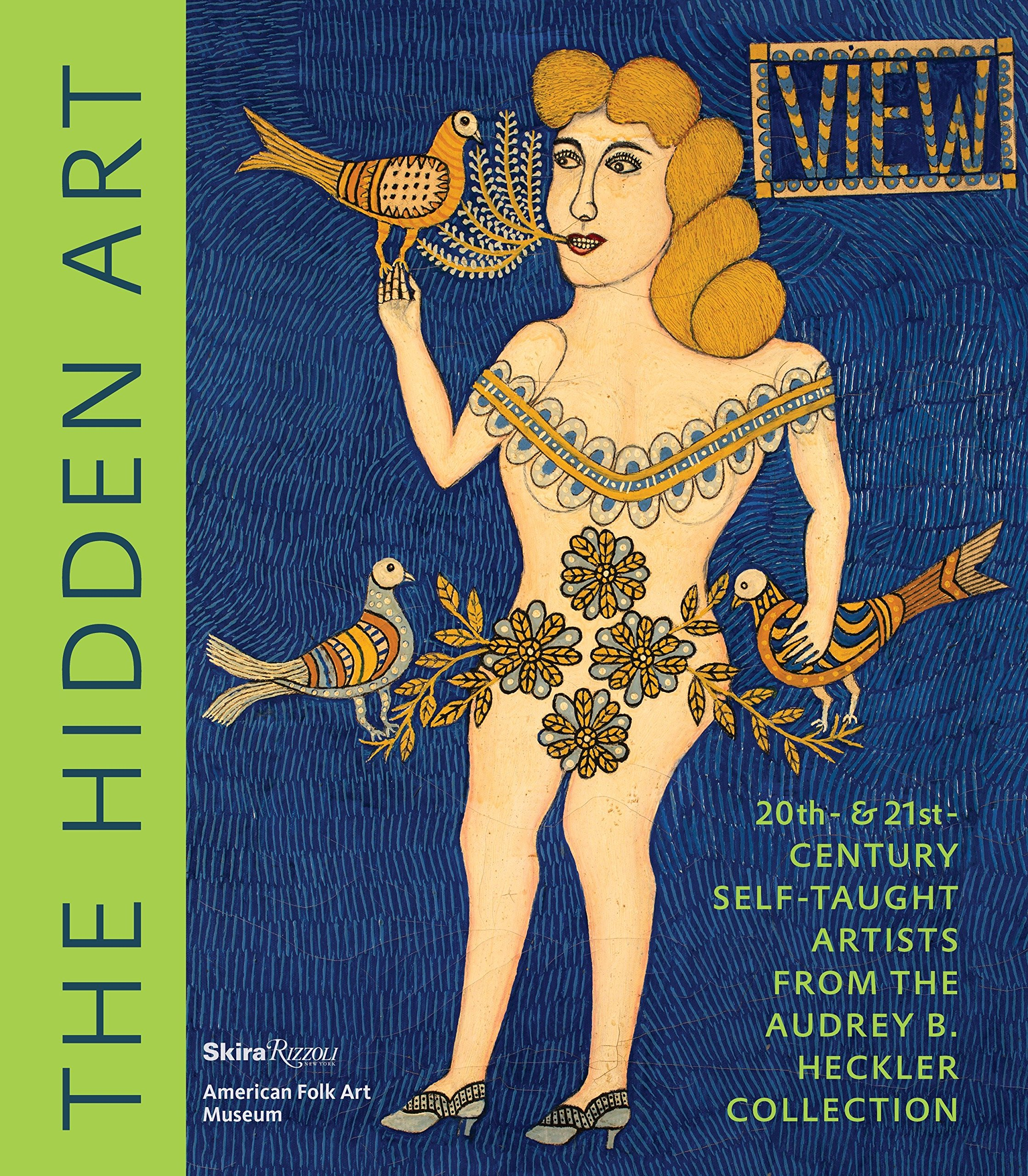 Download The Hidden Art: Twentieth and Twenty-First Century Self-Taught Artists from the Audrey B. Heckler Collection ebook