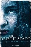 Die Spiegelstadt: Passage-Trilogie 3 - Roman