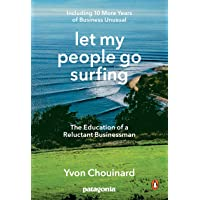 Let My People Go Surfing: The Education of a Reluctant Businessman - Including 10 More Years of Business as Usual: The…