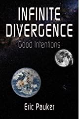 Infinite Divergence: Good Intentions Kindle Edition