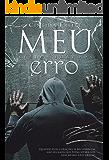 Meu Erro (Segredos Livro 1) (Portuguese Edition)