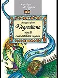 Vegetaliana, note di cucina italiana vegetale: La cucina vegetariana e vegana (Damster - Quaderni del Loggione, cultura enogastronomica)
