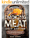 Smoking Meat: Pork Project: Complete Smoker Cookbook for Real Pork Lovers, The Ultimate How-To Guide for Smoking Pork