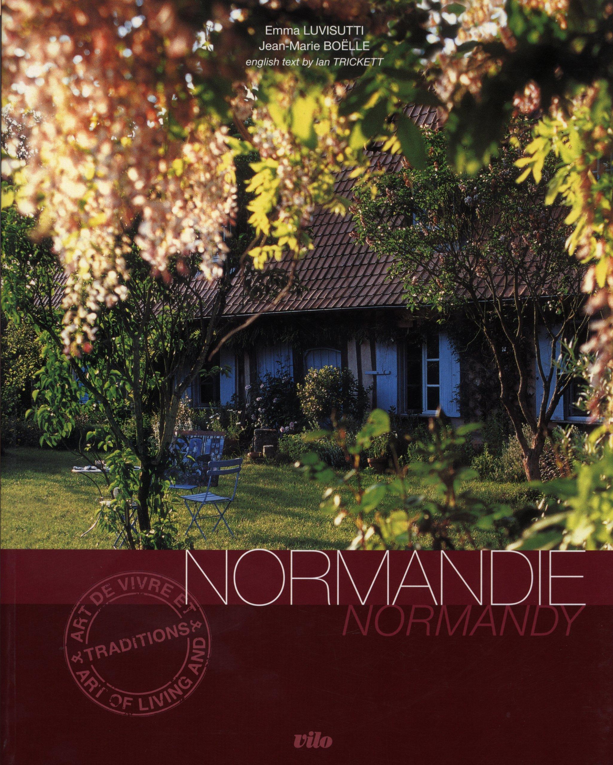 Normandie : Edition bilingue français-anglais Broché – 21 février 2007 Jean-Marie Boëlle Emma Luvisutti Ian Trickett Vilo
