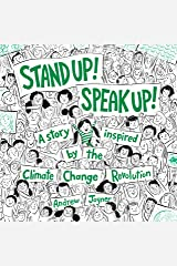Stand Up! Speak Up!: A Story Inspired by the Climate Change Revolution Kindle Edition