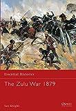 The Zulu War 1879 (Essential Histories)