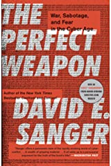 The Perfect Weapon: War, Sabotage, and Fear in the Cyber Age Kindle Edition