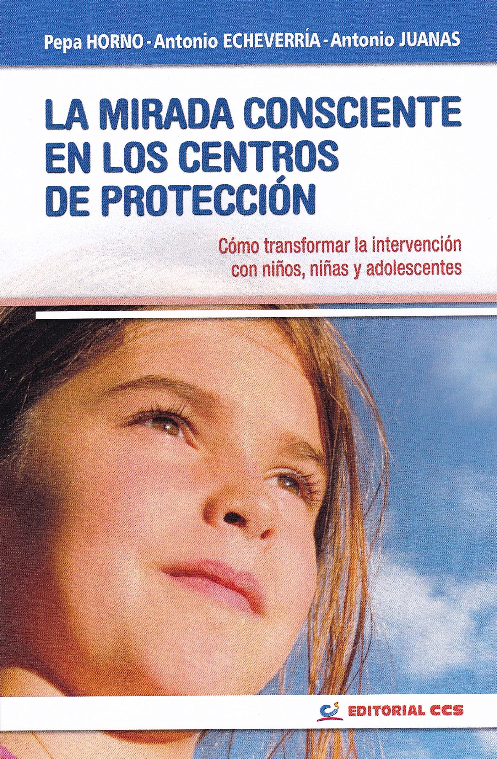 La mirada consciente en los centros de protección: Cómo ...