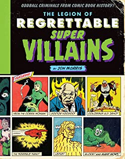 9b0ad14c The League of Regrettable Superheroes: Half-Baked Heroes from Comic ...