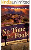 No Time For Fools: A Frank Moretti Thriller