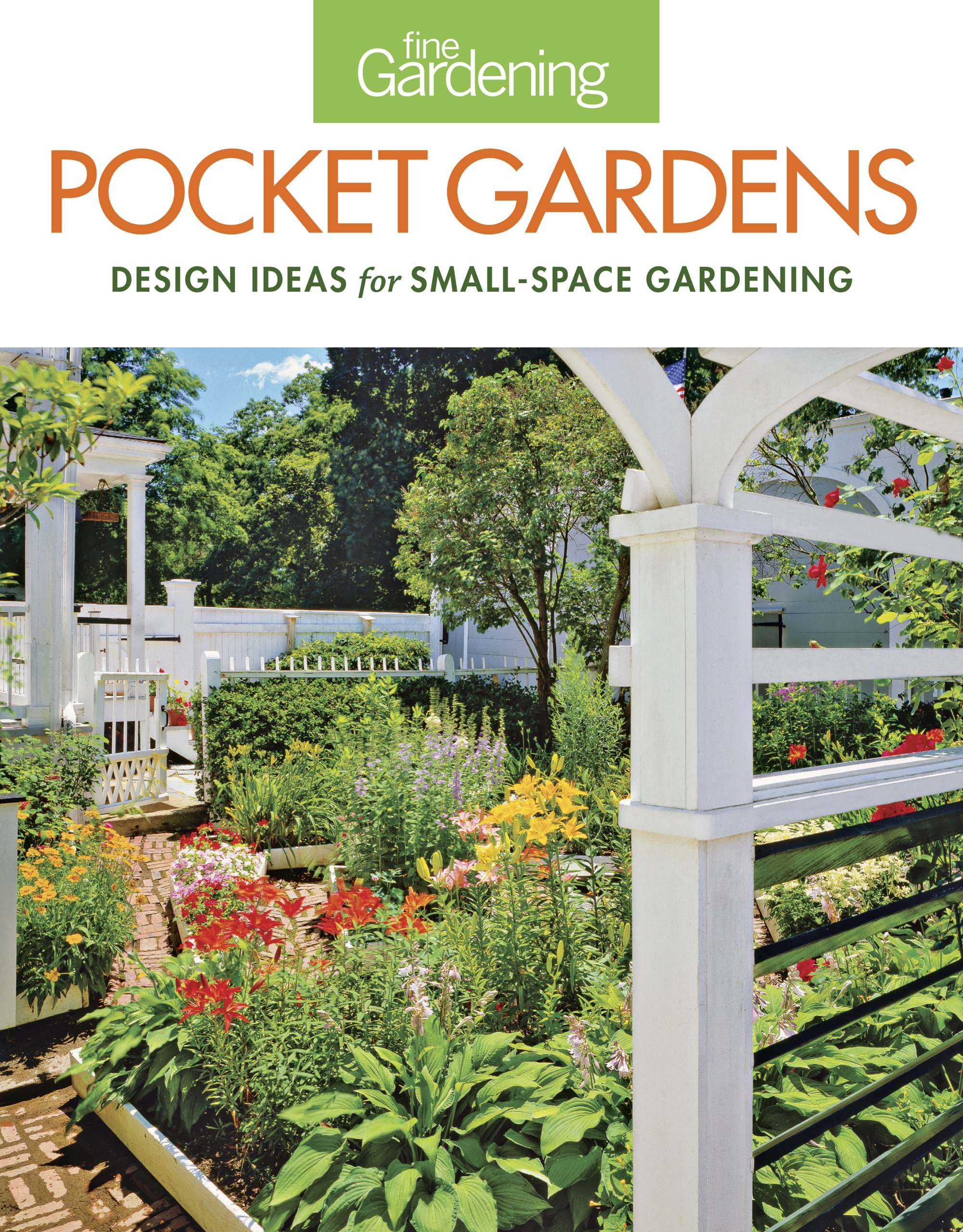 Fine Gardening Pocket Gardens: design ideas for small-space ...