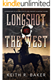 Longshot Into The West (The Longshot Series Book 2) (English Edition)