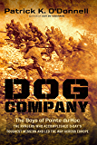Dog Company: The Boys of Pointe du Hoc -- the Rangers Who Accomplished D-Day's Toughest Mission and Led the Way across…