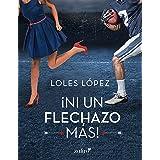 Ni un flechazo más (Spanish Edition)