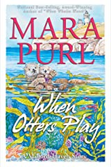 When Otters Play: A Milford-Haven Story (The Milford-Haven Stories Book 3) Kindle Edition