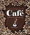 Dicionário Gastronômico. Café com Suas Receitas