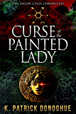 Curse of the Painted Lady (The Anlon Cully Chronicles Book 3)