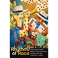 Rhythms of Race: Cuban Musicians and the Making of Latino New York City and Miami, 1940-1960 (Envisioning Cuba) book cover
