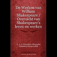De Werken van William Shakespeare / Overzicht van Shakespeare's leven en werken