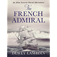 The French Admiral (Alan Lewrie Naval Adventures Book 2)