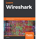 Learn Wireshark: Confidently navigate the Wireshark interface and solve real-world networking problems