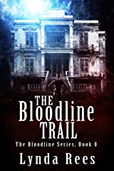 The Bloodline Trail (The Bloodline Series Book 8) Kindle Edition