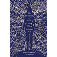 The Electricity of Every Living Thing: A Woman's Walk in the Wild to Find Her Way Home (English Edition)