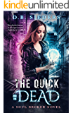 The Quick and the Dead (Soul Broker Book 3)