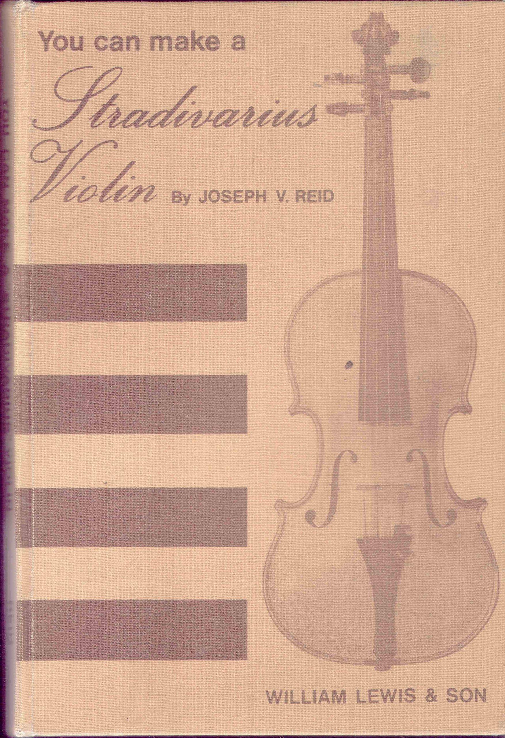 You Can Make a Stradivarius Violin: Joseph V. Reid: Amazon ...