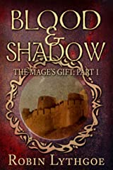 Blood and Shadow (The Mage's Gift Book 1) Kindle Edition