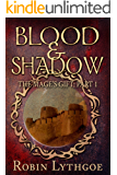 Blood and Shadow (The Mage's Gift Book 1)