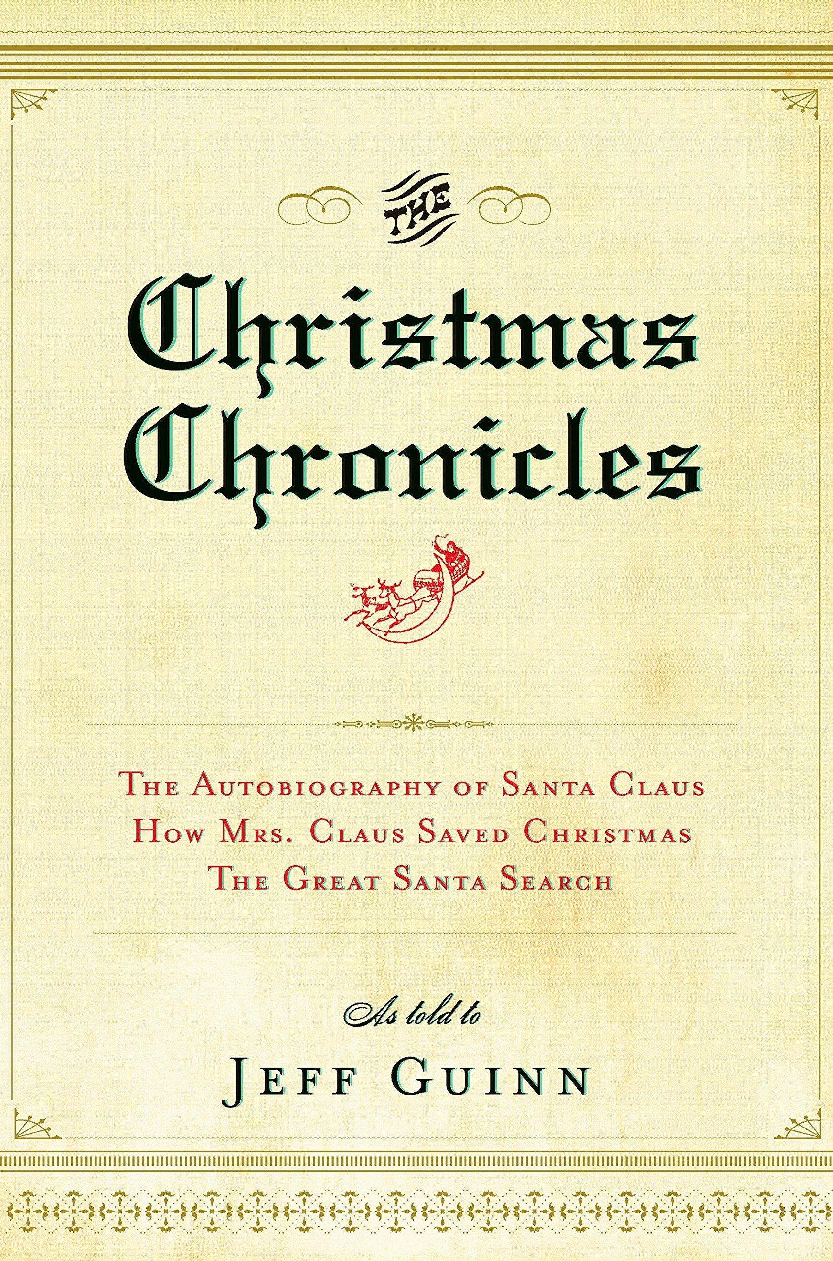 Christmas Chronicles Sleigh.The Christmas Chronicles Jeff Guinn 9781585426690 Amazon