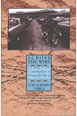 Across the Wire: Life and Hard Times on the Mexican Border Paperback