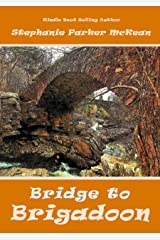 Bridge to Brigadoon Kindle Edition