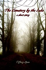 The Cemetery by the Lake (A Short Story) (Stories from Colony Drive Book 1) Kindle Edition