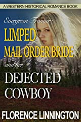 Limped Mail Order Bride And Her Dejected Cowboy (A Western Historical Romance Book) (Evergreen Frontier) Kindle Edition
