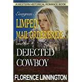 Limped Mail Order Bride And Her Dejected Cowboy (A Western Historical Romance Book) (Evergreen Frontier)