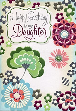 Greeting Card Birthday Quot Happy To My Daughterquot