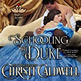 Schooling the Duke: The Heart of a Scandal, Book 1