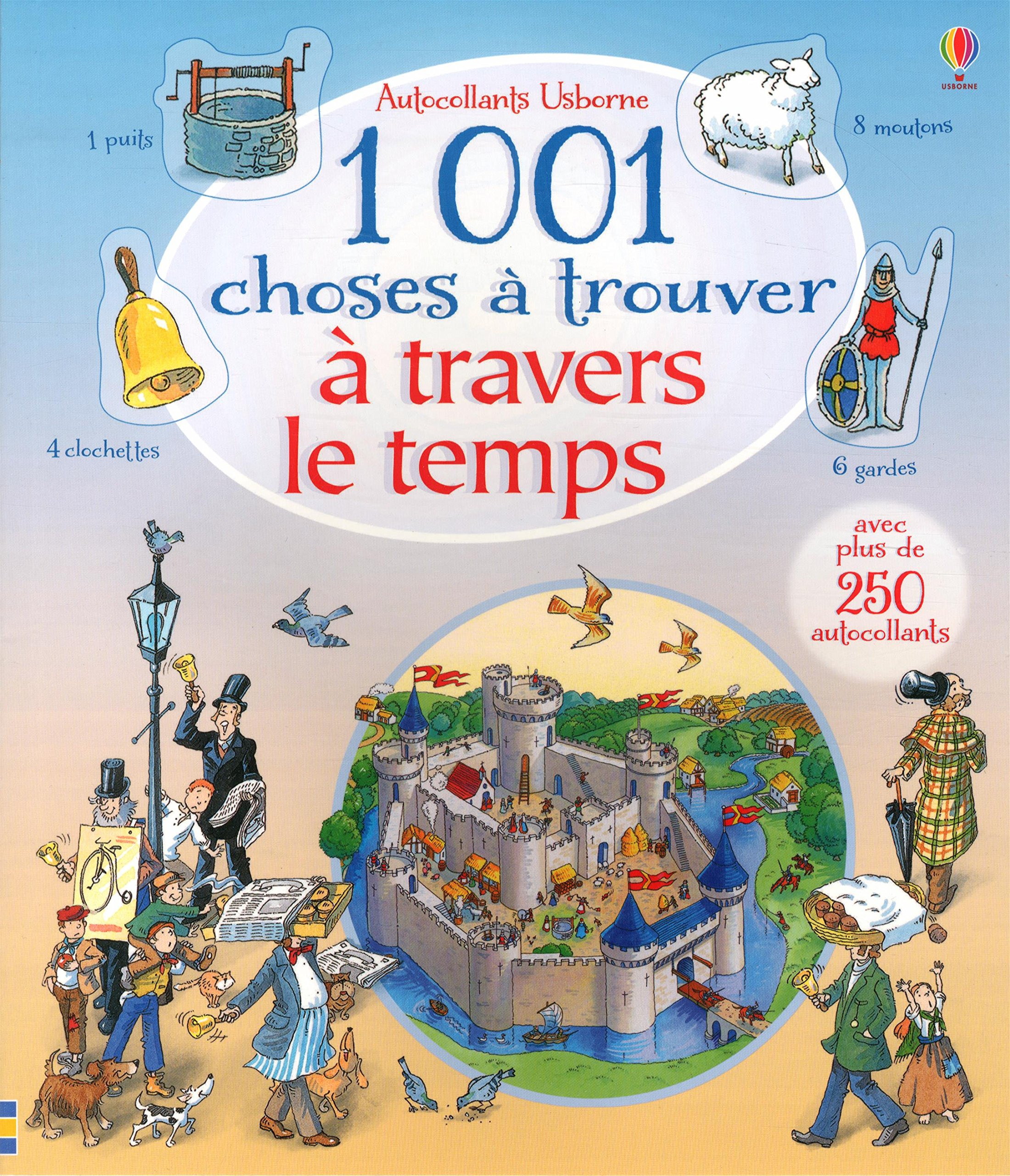 1 001 choses à trouver à travers le temps - avec autocollants: Amazon.fr:  Gillian Doherty, Teri Gower, Collectif, Rose Rociola: Livres