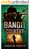 Bandit Country: a compulsive modern thriller with historical twists (A Joe Johnson Thriller, Book 3)