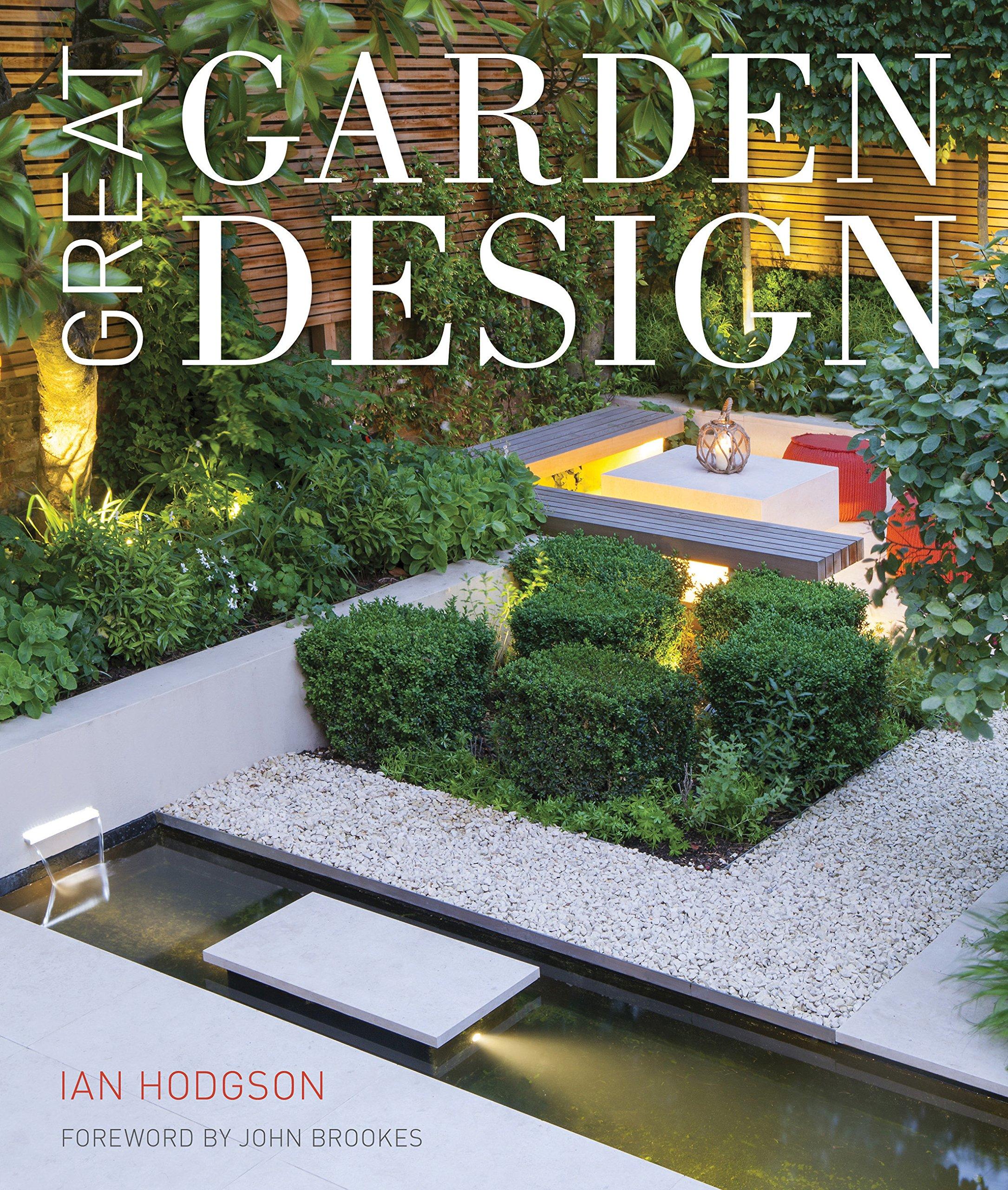 Great Garden Design: Contemporary Inspiration for Outdoor Spaces ...