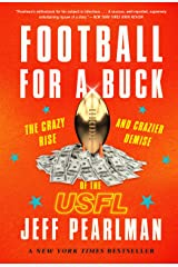 Football for a Buck: The Crazy Rise and Crazier Demise of the USFL Kindle Edition
