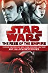 The Rise of the Empire: Star Wars: Featuring the novels Star Wars: Tarkin, Star Wars: A New Dawn, and 3 all-new short...