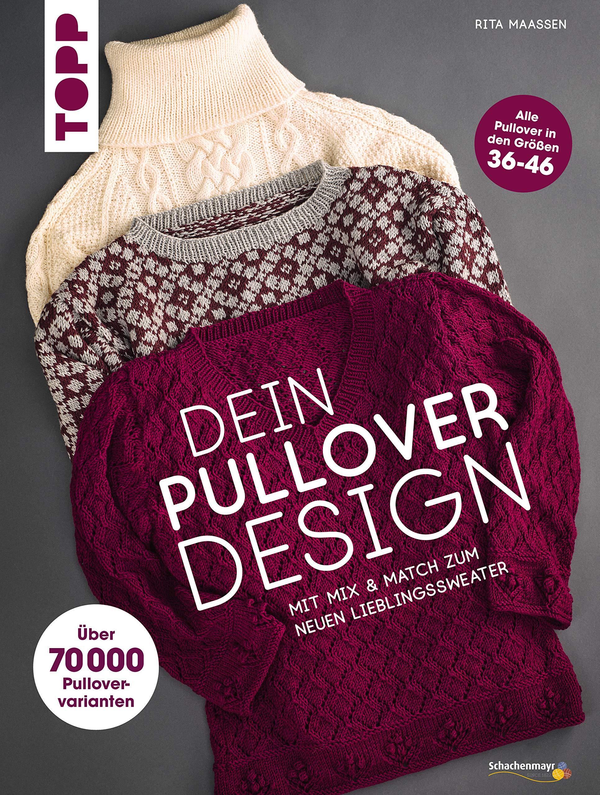 Dein Pullover-Design: Mit Mix & Match den neuen Lieblingssweater stricken Gebundenes Buch – 29. Oktober 2018 Rita Maaßen Frech 3772481132 Basteln / Handarbeiten